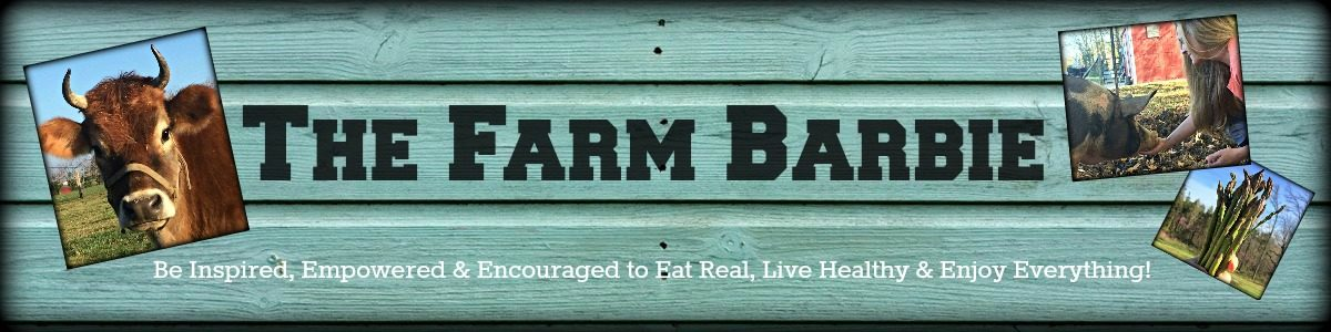 The Farm Barbie – Real Food for Health & Wellness