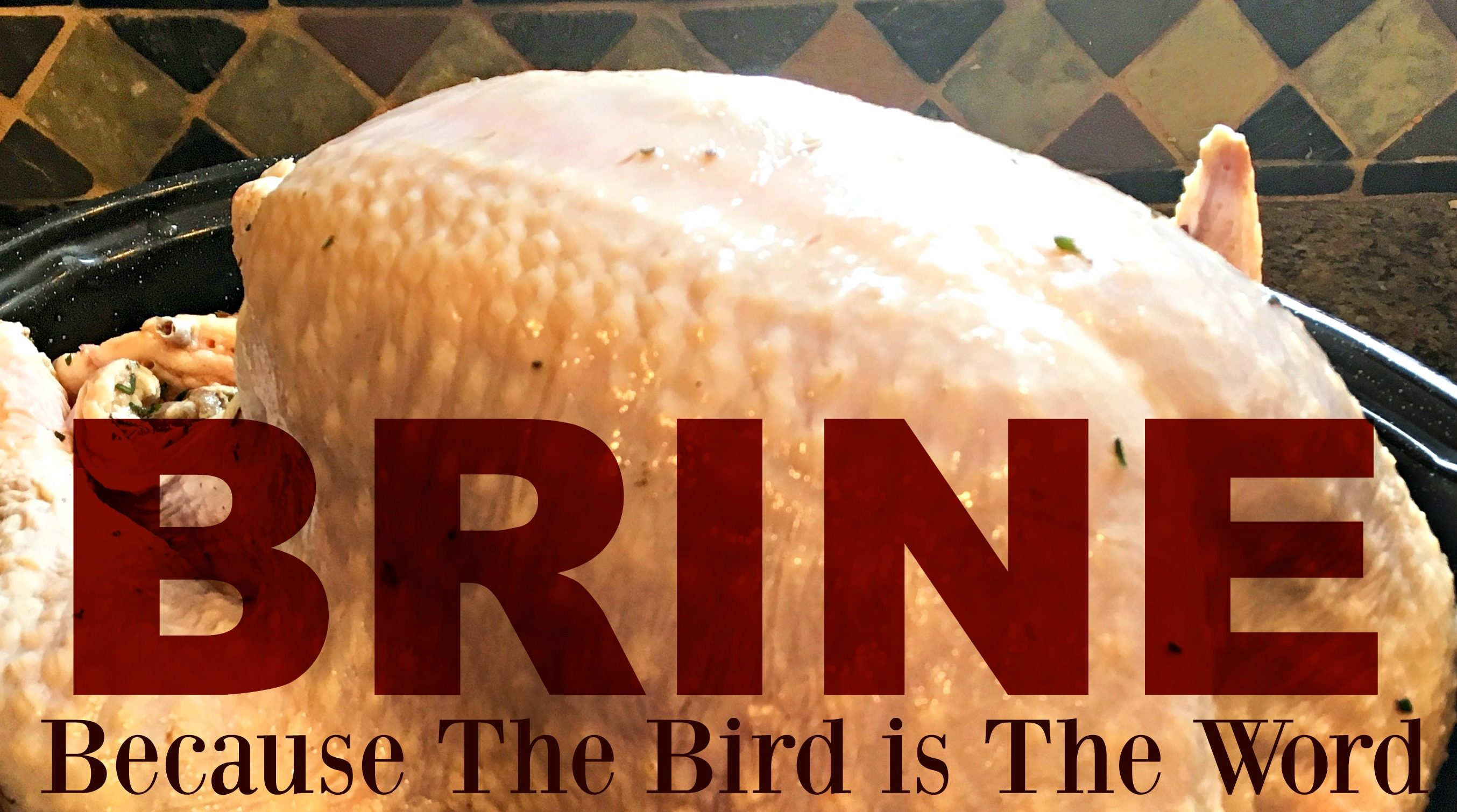 Brine Recipe & Why I Brine My Turkey