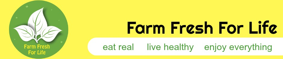 Farm Fresh For Life - Real Food for Health & Wellness